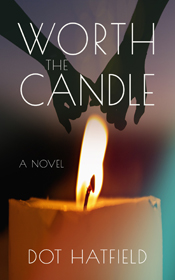 Worth the Candle by Dot Hatfield